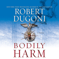 Bodily Harm Audiobook, by Robert Dugoni