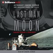 The Last Man On the Moon, by Eugene Cernan