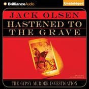 Hastened To the Grave: The Gypsy Murder Investigation Audiobook, by Jack Olsen
