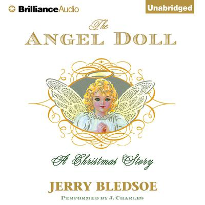 The Angel Doll: A Christmas Story Audiobook, by Jerry Bledsoe