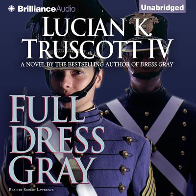 Full Dress Gray Audiobook, by Lucian K. Truscott