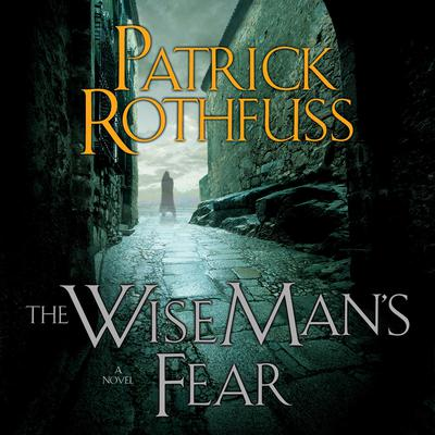 The Wise Mans Fear Audiobook, by Patrick Rothfuss