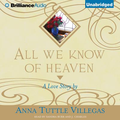 All We Know of Heaven Audiobook, by Anna Tuttle Villegas