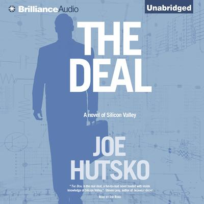 The Deal: A Novel of Silicon Valley Audiobook, by Joe Hutsko