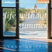 Life Without Summer: A Novel Audiobook, by Lynne Griffin