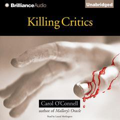 Killing Critics Audiobook, by Carol O'Connell