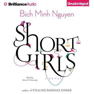 Short Girls: A Novel Audiobook, by Bich Minh Nguyen
