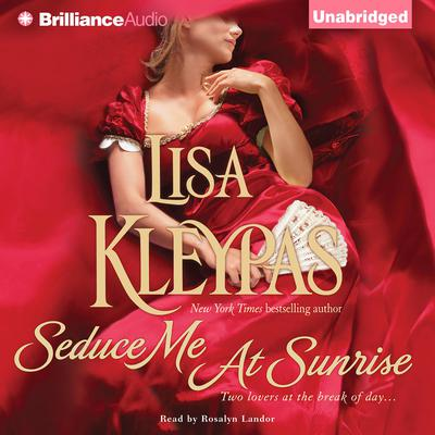 Seduce Me at Sunrise Audiobook, by Lisa Kleypas