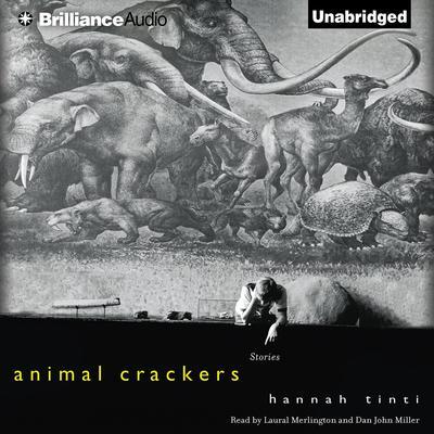 Animal Crackers: Stories Audiobook, by Hannah Tinti