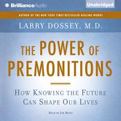 The Power of Premonitions: How Knowing the Future Can Shape Our Lives, by Larry Dossey