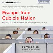 Escape from Cubicle Nation: From Corporate Prisoner to Thriving Entrepreneur Audiobook, by Pamela Slim
