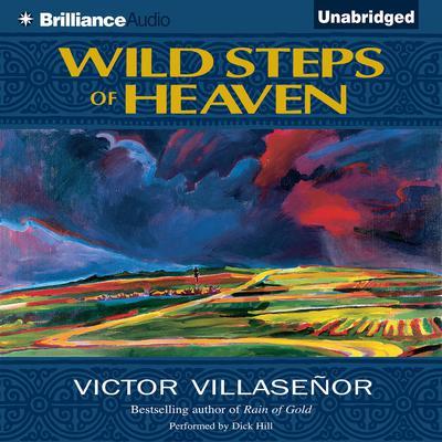 Wild Steps of Heaven Audiobook, by Victor Villaseñor