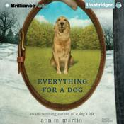 Everything for a Dog Audiobook, by Ann M. Martin