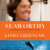 Seaworthy: A Swordboat Captain Returns to the Sea Audiobook, by Linda Greenlaw
