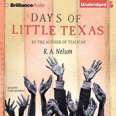Days of Little Texas Audiobook, by R. A. Nelson