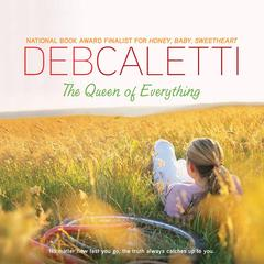 The Queen of Everything Audiobook, by Deb Caletti