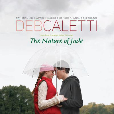 The Nature of Jade Audiobook, by Deb Caletti
