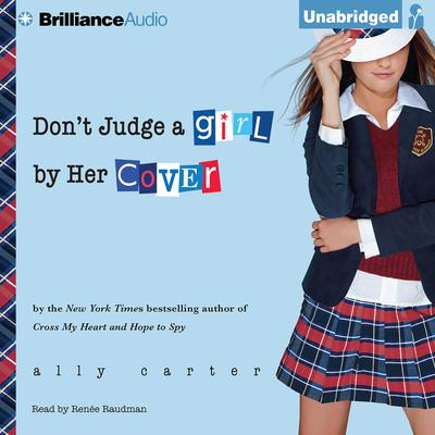 Dont Judge a Girl by Her Cover Audiobook, by Ally Carter