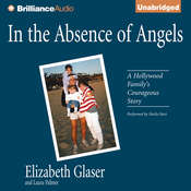In the Absence of Angels Audiobook, by Elizabeth Glaser, Laura Palmer