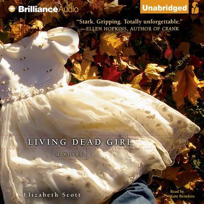 Living Dead Girl Audiobook, by Elizabeth Scott