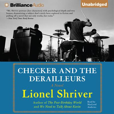 Checker and The Derailleurs Audiobook, by Lionel Shriver