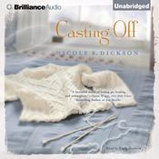 Casting Off Audiobook, by Nicole R. Dickson