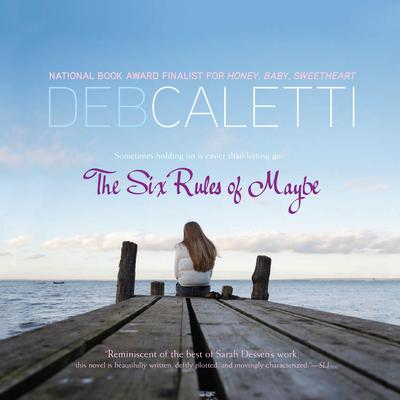 The Six Rules of Maybe Audiobook, by Deb Caletti