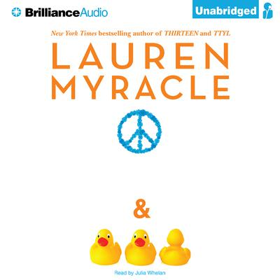 Peace, Love, and Baby Ducks Audiobook, by Lauren Myracle