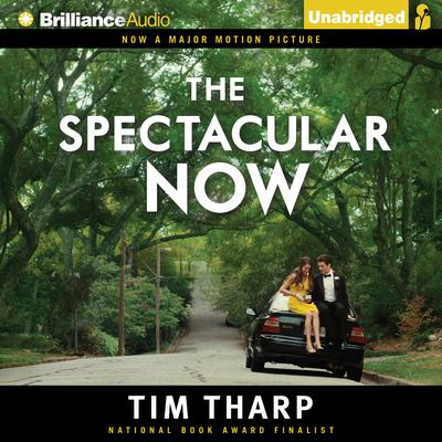 The Spectacular Now Audiobook, by Tim Tharp