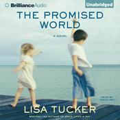 The Promised World Audiobook, by Lisa Tucker