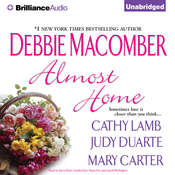 Almost Home Audiobook, by Debbie Macomber, Cathy Lamb, Judy Duarte, Mary Carter