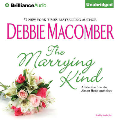 The Marrying Kind: A Selection from the Almost Home Anthology Audiobook, by Debbie Macomber