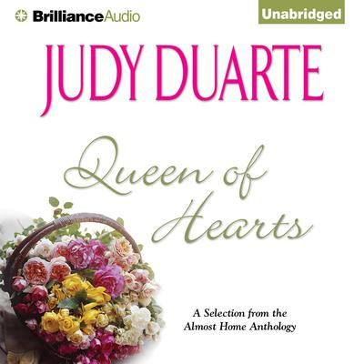 Queen of Hearts: A Selection from the Almost Home anthology Audiobook, by Judy Duarte
