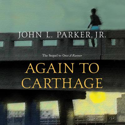 Again to Carthage Audiobook, by John L. Parker