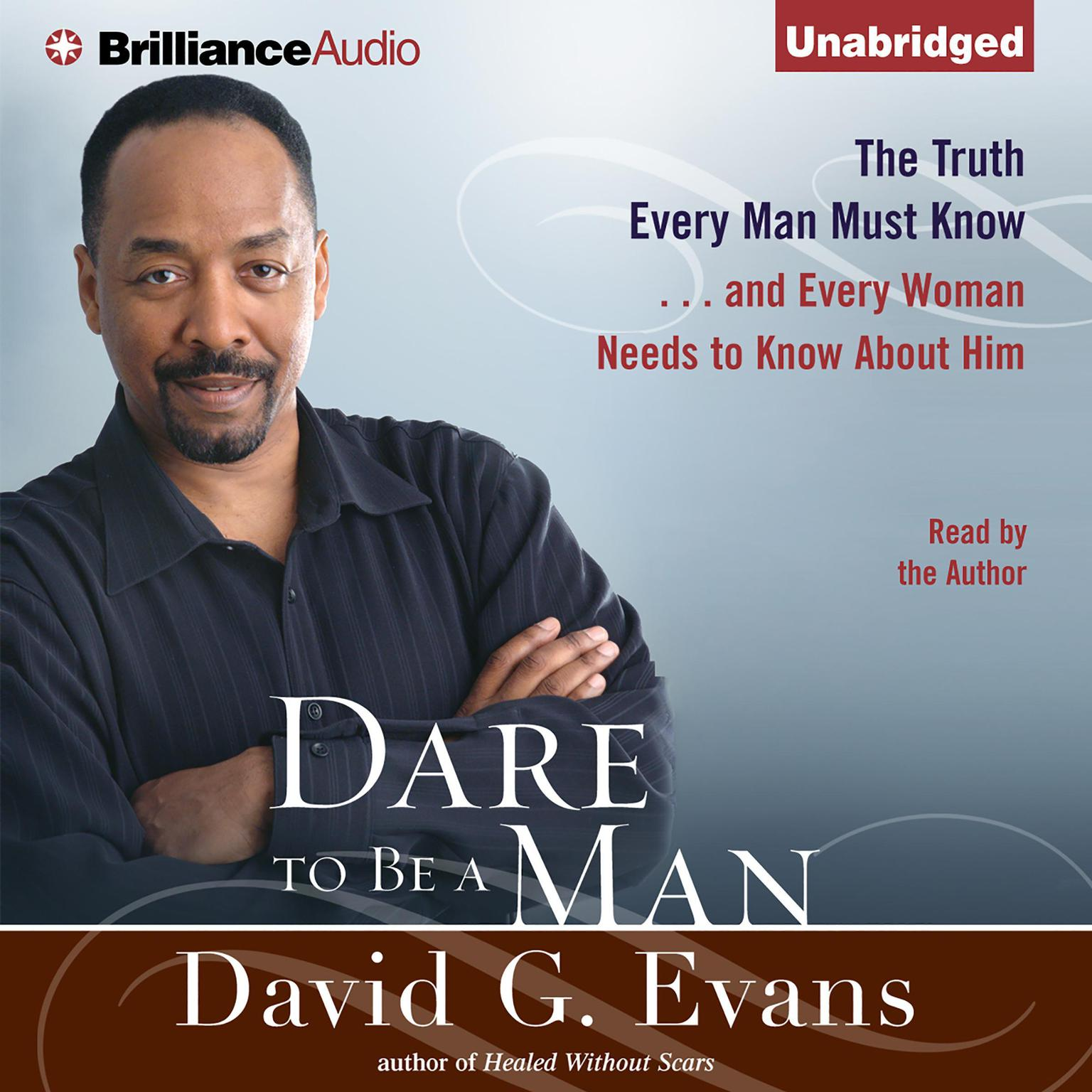 Printable Dare to Be a Man: The Truth Every Man Must Know...and Every Woman Needs to Know About Him Audiobook Cover Art