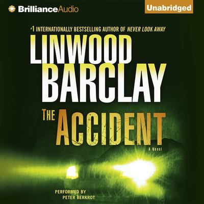 The Accident: A Novel Audiobook, by Linwood Barclay