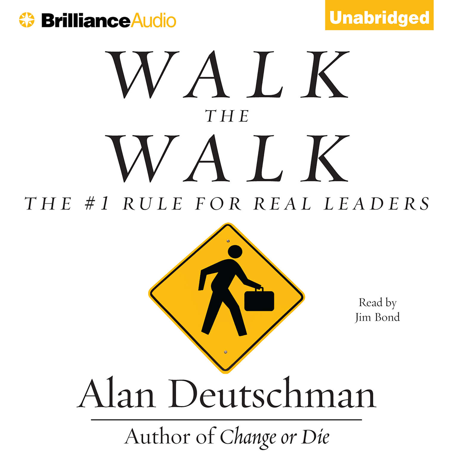 Printable Walk the Walk: The #1 Rule for Real Leaders Audiobook Cover Art