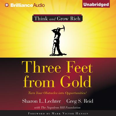Three Feet From Gold: Turn Your Obstacles Into Opportunities Audiobook, by Sharon L. Lechter