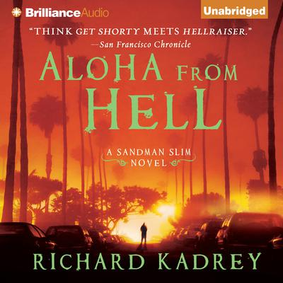 Aloha from Hell Audiobook, by Richard Kadrey