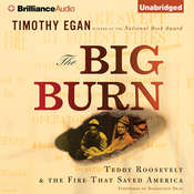 The Big Burn: Teddy Roosevelt & the Fire That Saved America Audiobook, by Timothy Egan