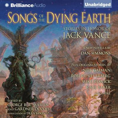 Songs of the Dying Earth: Stories in Honor of Jack Vance Audiobook, by George R. R. Martin