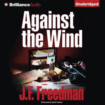 Against the Wind Audiobook, by J. F. Freedman