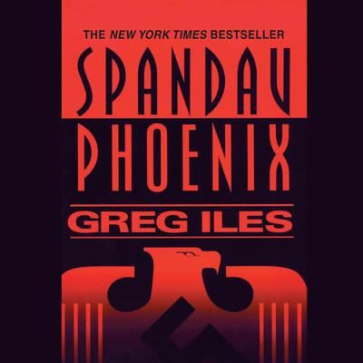 Spandau Phoenix Audiobook, by Greg Iles