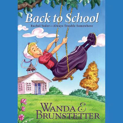 Back to School Audiobook, by Wanda E. Brunstetter