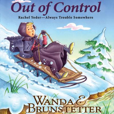 Out of Control Audiobook, by Wanda E. Brunstetter