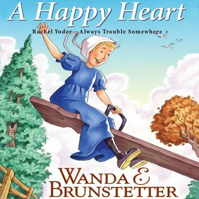 A Happy Heart Audiobook, by Wanda E. Brunstetter
