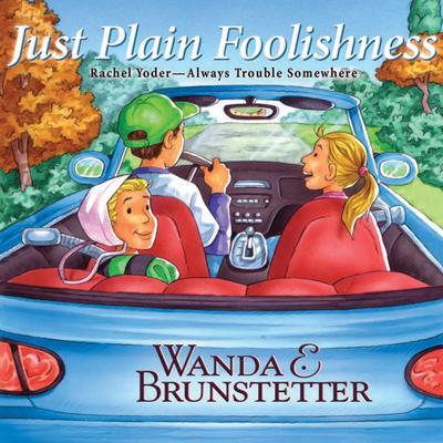 Just Plain Foolishness Audiobook, by Wanda E. Brunstetter
