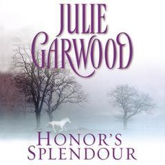 Honors Splendour Audiobook, by Julie Garwood
