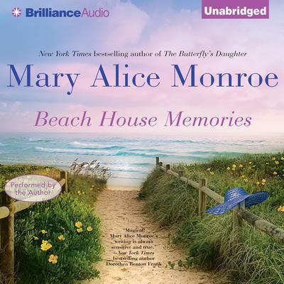 Beach House Memories Audiobook, by Mary Alice Monroe