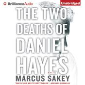 The Two Deaths of Daniel Hayes: A Novel Audiobook, by Marcus Sakey